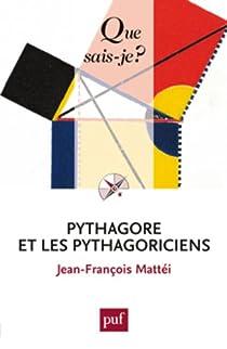 Pythagore et les pythagoriciens par Mattéi