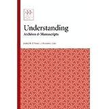 Understanding Archives & Manuscripts (Archival Fundamentals Series)