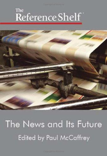 Reference Shelf: News and Its Future, the