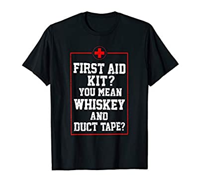 Cool First Aid Kit Whiskey Duct Tape Funny Joke Dad Gift T-Shirt from Cute Fathers Day Pun Alcohol Drinker Humor Designs