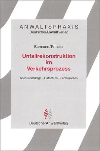 Unfallrekonstruktion im Verkehrsprozess: Sachverständige - Gutachten ...
