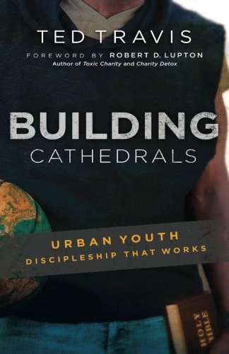 Building-Cathedrals-Urban-Discipleship-That-Works