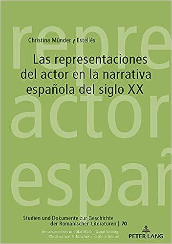 Descargar Por Torrent Sin Registrarse Las Representaciones Del Actor En La Narrativa Espa Ola Del Siglo Xx Infantiles PDF