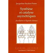 Synthèse et catalyse asymétriques - Auxiliaires et ligands chiraux (Savoirs actuels)