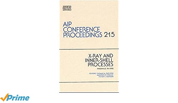 X-Ray and Inner-Shell Processes (AIP Conference Proceedings