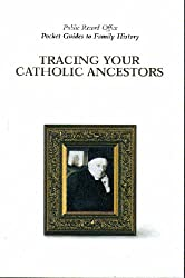Tracing Catholic Ancestors (Pocket Guides to Family History)