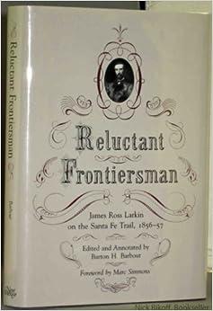 Reluctant frontiersman: James Ross Larkin on the Sante Fe Trail, 1856-57
