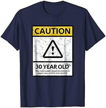 Amazon.com: Precaución, 30 años Old 30th cumpleaños playera ...