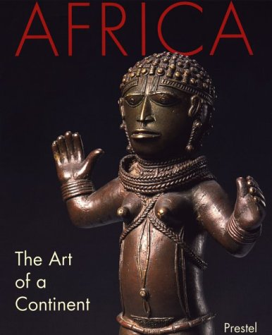Africa: The Art of a Continent (African, Asian & Oceanic Art)