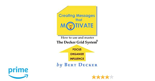 Creating messages that motivate creating messages that motivate bert decker 9780974983042 amazon books fandeluxe Gallery
