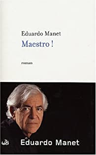 Maestro par Eduardo Manet