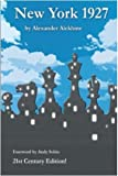 New York 1927, 21st Century Edition-Alexander Alekhine