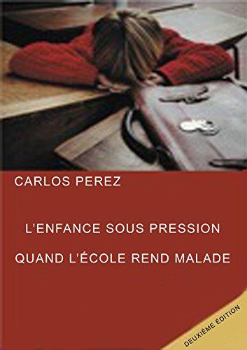 L'enfance sous pression: Quand l'école rend malade (French Edition)