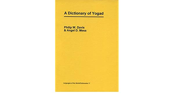 A Dictionary of Yogad: Philip W  Davis, Angel Mesa: 9783895865855