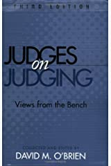 Judges on Judging: Views from the Bench Paperback