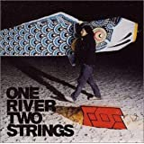 ONE RIVER TWO STRINGS