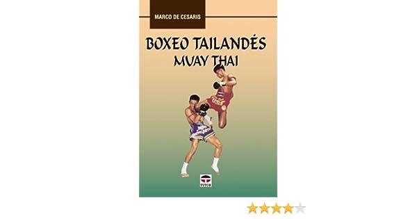 Boxeo Tailandes Muay Thai: Marco de Cesaris: 9788479022600: Amazon.com: Books