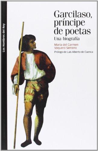 Descargar Libro Garcilaso, Príncipe De Poetas M.ª Del Carmen Vaquero Serrano