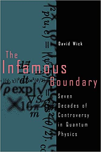 The Infamous Boundary: Seven Decades of Heresy in Quantum Physics
