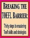 Breaking the TOEFL Barrier, Noel Schutz and Bruce Derwing, 0130815977