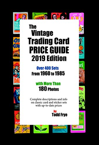 The Vintage Trading Card Price Guide: 2019 Updated Edition