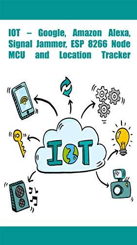 IOT - Google, Amazon Alexa, Signal Jammer, ESP 8266 NodeMCU