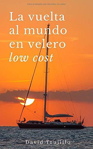 La vuelta al mundo en velero low cost por David Trujillo