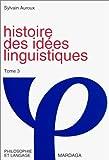 Histoire des idées linguistiques. Tome 3 : L'hégémonie du comparatisme