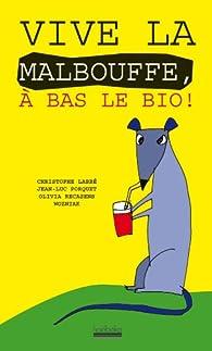 Vive la malbouffe, à bas le bio ! par Jean-Luc Porquet