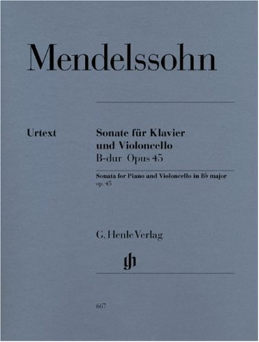 Mendelssohn Sonata - Mendelssohn: Cello Sonata in B-flat Major, Op. 45