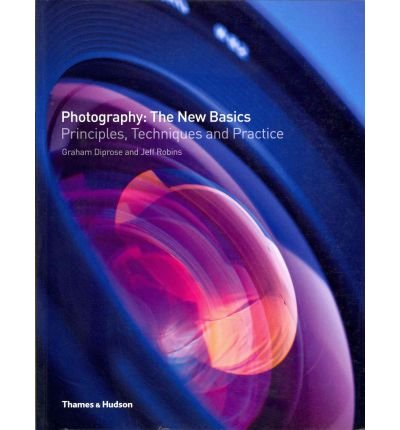 Photography: The New Basics: Principles, Techniques & Practice (Paperback) - Common PDF