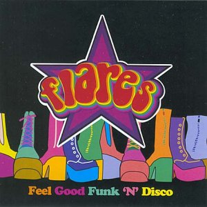 Flares: Feel Good Funk N' Disco