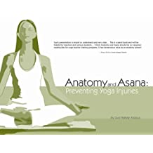 Anatomy and Asana - Preventing Yoga Injuries