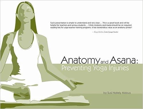 Anatomy and Asana: Preventing Yoga Injuries: Susi Hately ...
