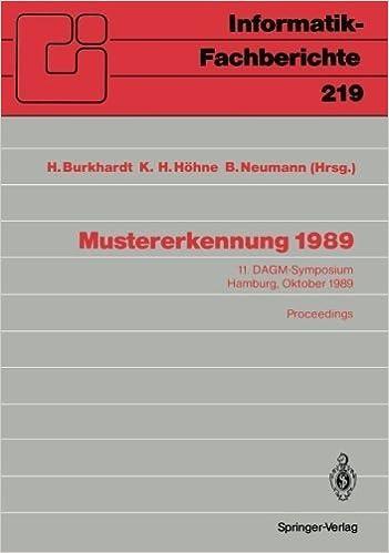 Book Mustererkennung 1989: 11. DAGM-Symposium Hamburg, 2.-4. Oktober 1989 Proceedings (Informatik-Fachberichte) (German and English Edition) (1988-09-12)
