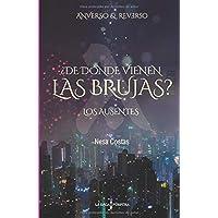 ¿De dónde vienen las brujas? Los Ausentes (Anverso y Reverso): Novela romántica sobrenatural fantasía urbana