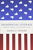 "Daniel E. Ponder, ""Presidential Leverage: Presidents, Approval, and the American State"" (Stanford UP, 2018)"