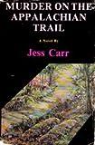Murder on the Appalachian Trail, Jess Carr, 089227106X