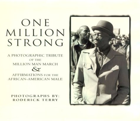 Search : One Million Strong: A Photographic Tribute of the Million Man March & Affirmations for the African-American Male