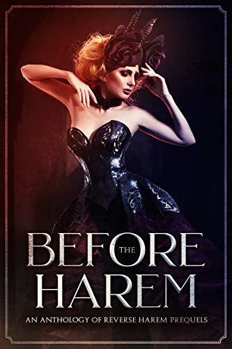 Before the Harem: An Anthology of Reverse Harem Prequels