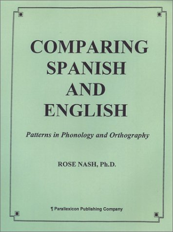 Comparing Spanish and English:  Patterns in Phonology and Orthography
