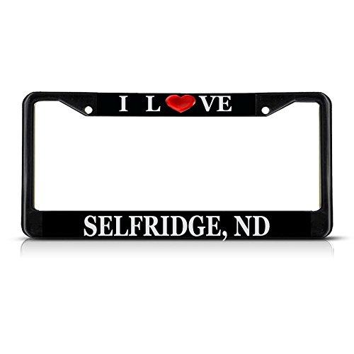 Sign Destination Metal Insert License Plate Frame I Love Heart Selfridge, Nd Weatherproof Car Accessories Black 2 Holes Solid Insert Set of ()