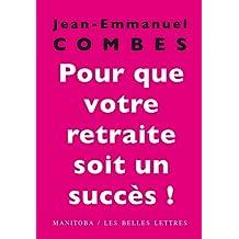 Pour que votre retraite soit un succès !: Les trois mois qui comptent (Manitoba / Entreprises et société) (French Edition)