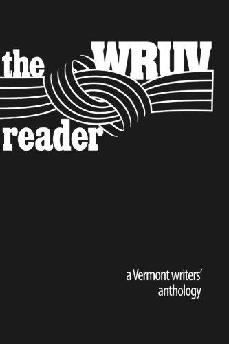 The WRUV Reader: An anthology of Vermont writers