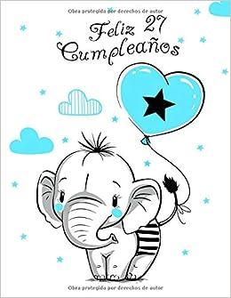 Feliz 27 Cumpleaños: Mejor Que una Tarjeta de Cumpleaños ...