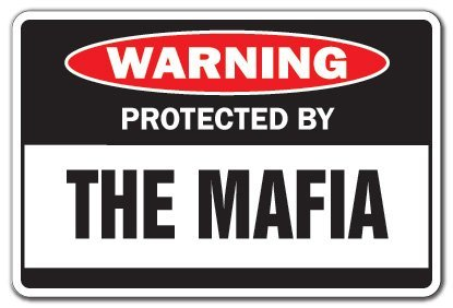 Novelty Sign Gift Protected By The Mafia Warning Sign Mob Ga