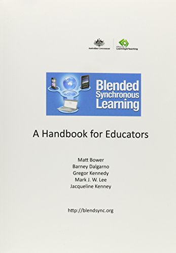 Blended Synchronous Learning: A Handbook for Educators