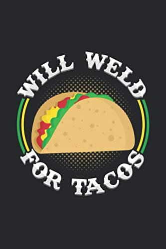 Will weld for tacos: 6x9 Welding   grid   squared paper   notebook   notes