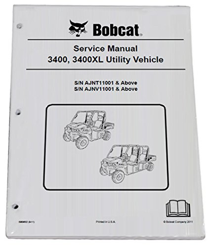 - Bobcat 3400, 3400XL Utility Vehicle Repair Workshop Service Manual - Part Number # 6989602