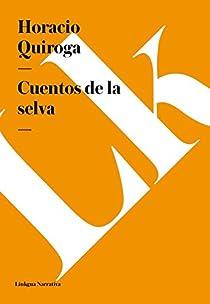 Cuentos de la selva y otros relatos par Quiroga